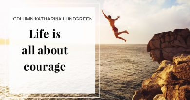 Column Katharina - May 2017 - Life is all about courage