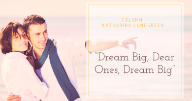 Dream big, dear ones, dream big